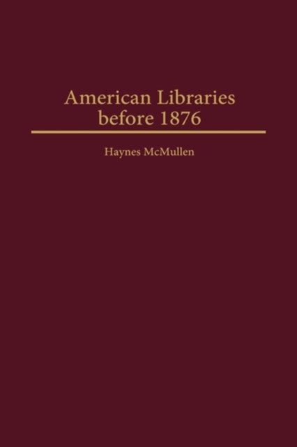 American Libraries before 1876