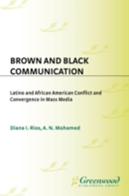 (ebook) Brown and Black Communication: Latino and African American Conflict and Convergence in Mass Media