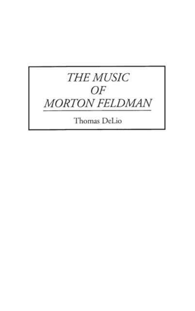 The Music of Morton Feldman