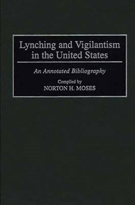 Lynching and Vigilantism in the United States