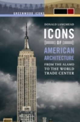 (ebook) Icons of American Architecture: From the Alamo to the World Trade Center [2 volumes]