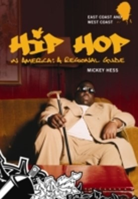 Hip Hop in America: A Regional Guide [2 volumes]
