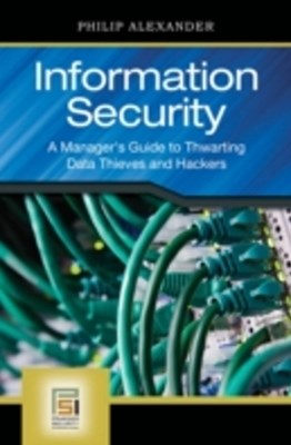 Information Security: A Manager's Guide to Thwarting Data Thieves and Hackers