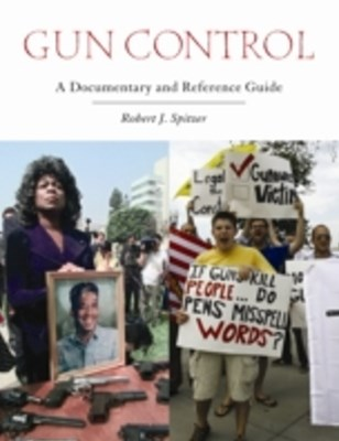 (ebook) Gun Control: A Documentary and Reference Guide