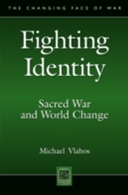 (ebook) Fighting Identity: Sacred War and World Change