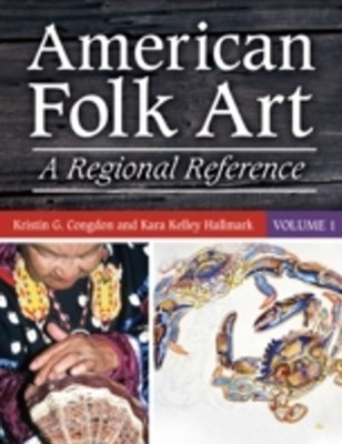 (ebook) American Folk Art: A Regional Reference [2 volumes]