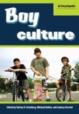 Boy Culture: An Encyclopedia [2 volumes]