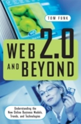 (ebook) Web 2.0 and Beyond: Understanding the New Online Business Models, Trends, and Technologies