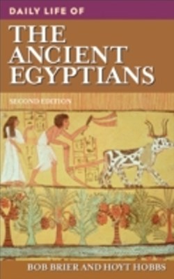 Daily Life of the Ancient Egyptians, 2nd Edition