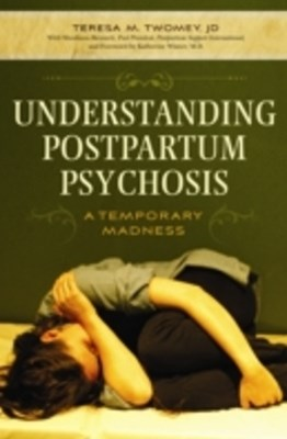 (ebook) Understanding Postpartum Psychosis: A Temporary Madness