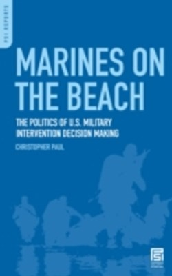 (ebook) Marines on the Beach: The Politics of U.S. Military Intervention Decision Making