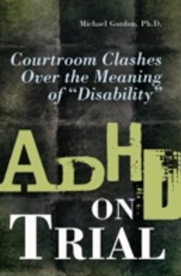 (ebook) ADHD on Trial: Courtroom Clashes over the Meaning of Disability