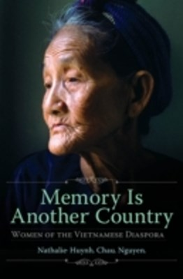 Memory is Another Country: Women of the Vietnamese Diaspora