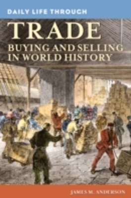 Daily Life through Trade: Buying and Selling in World History
