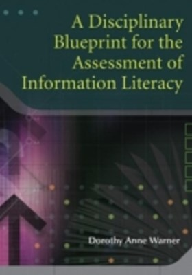 Disciplinary Blueprint for the Assessment of Information Literacy