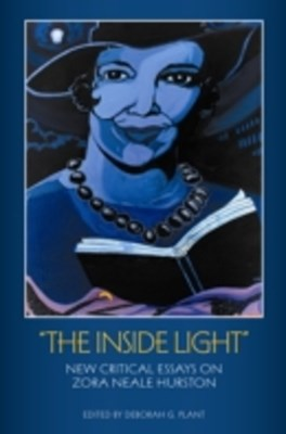 &quote;The Inside Light&quote;: New Critical Essays on Zora Neale Hurston