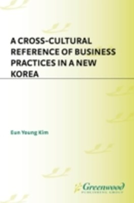 Cross-Cultural Reference of Business Practices in a New Korea