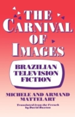 Carnival of Images: Brazilian Television Fiction