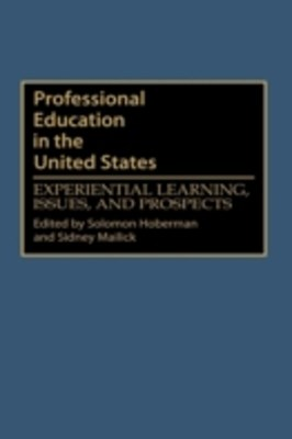 (ebook) Professional Education in the United States: Experiential Learning, Issues, and Prospects