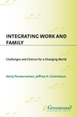 (ebook) Integrating Work and Family: Challenges and Choices for a Changing World