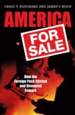 (ebook) America for Sale: How the Foreign Pack Circled and Devoured Esmark