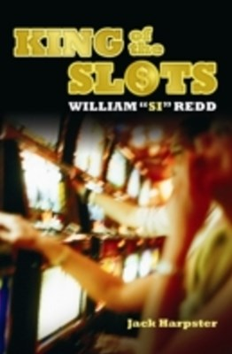 King of the Slots: William &quote;Si&quote; Redd