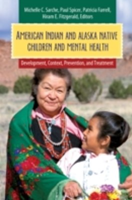 American Indian and Alaska Native Children and Mental Health: Development, Context, Prevention, and Treatment