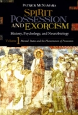 (ebook) Spirit Possession and Exorcism: History, Psychology, and Neurobiology [2 volumes]