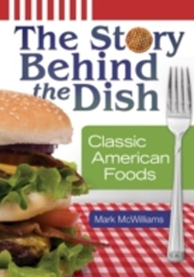 Story behind the Dish: Classic American Foods