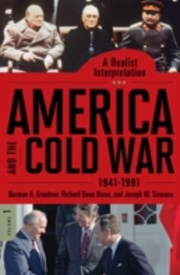 America and the Cold War, 1941-1991: A Realist Interpretation [2 volumes]