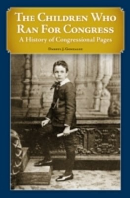 Children Who Ran For Congress: A History of Congressional Pages