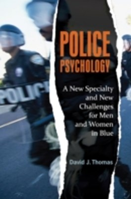 Police Psychology: A New Specialty and New Challenges for Men and Women in Blue