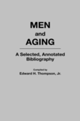Men and Aging: A Selected, Annotated Bibliography