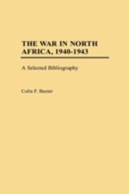 War in North Africa, 1940-1943: A Selected Bibliography