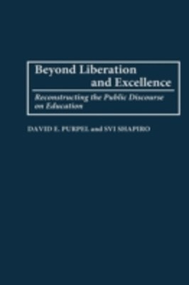 (ebook) Beyond Liberation and Excellence: Reconstructing the Public Discourse on Education