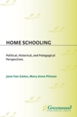 (ebook) Home Schooling: Political, Historical, and Pedagogical Perspectives