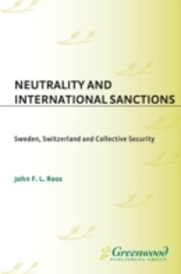Neutrality and International Sanctions: Sweden, Switzerland, and Collective Security