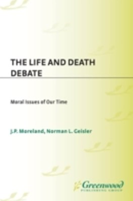 Life and Death Debate: Moral Issues of Our Time