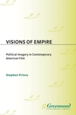 Visions of Empire: Political Imagery in Contemporary American Film