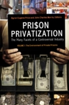 (ebook) Prison Privatization: The Many Facets of a Controversial Industry [3 volumes]