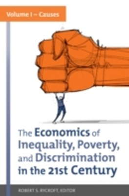 Economics of Inequality, Poverty, and Discrimination in the 21st Century [2 volumes]