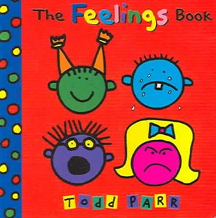 The Feelings Book by Todd Parr (9780316012492) - HardCover - Children's Fiction Early Readers (0-4)
