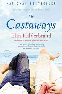 The Castaways by Elin Hilderbrand (9780316043908) - PaperBack - Modern & Contemporary Fiction General Fiction
