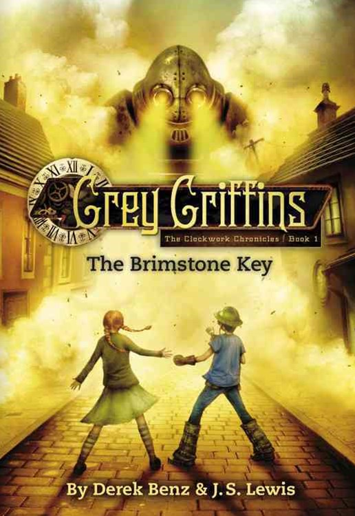 Grey Griffins: The Clockwork Chronicles No. 1: The Brimstone Key