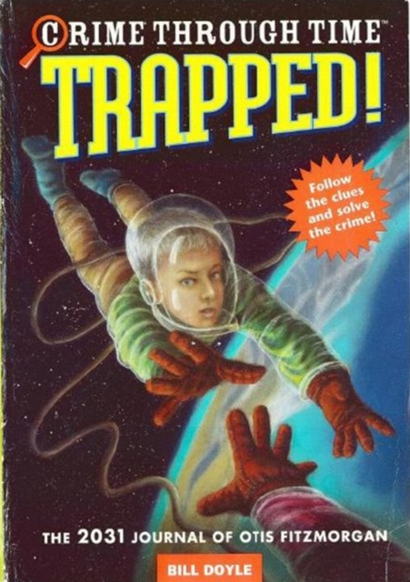 Crime Through Time #6: Trapped!