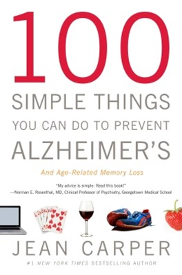 (ebook) 100 Simple Things You Can Do to Prevent Alzheimer's and Age-Related Memory Loss