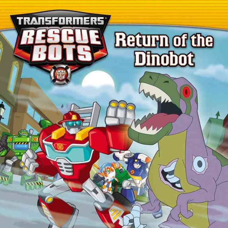 Transformers Rescue Bots - Return of the Dinobot
