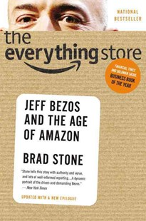 The Everything Store by Brad Stone (9780316239905) - HardCover - Biographies Business