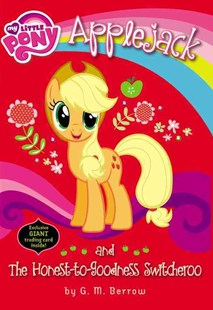 My Little Pony: Applejack and the Honest-To-Goodness Switcheroo by G. M. Berrow (9780316248259) - PaperBack - Children's Fiction Intermediate (5-7)