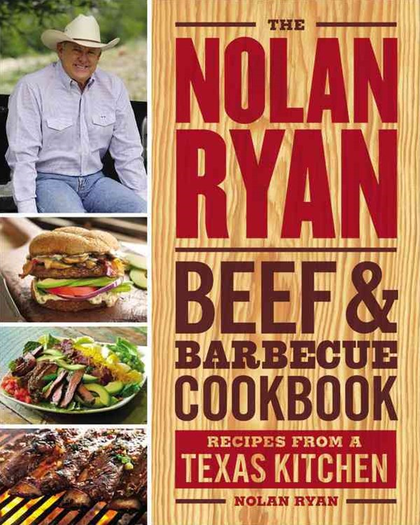 The Nolan Ryan Beef and Barbecue Cookbook